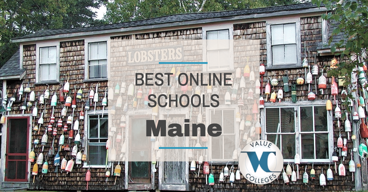Art Colleges In California >> Top 10 Best Online Colleges in Maine | Value Colleges