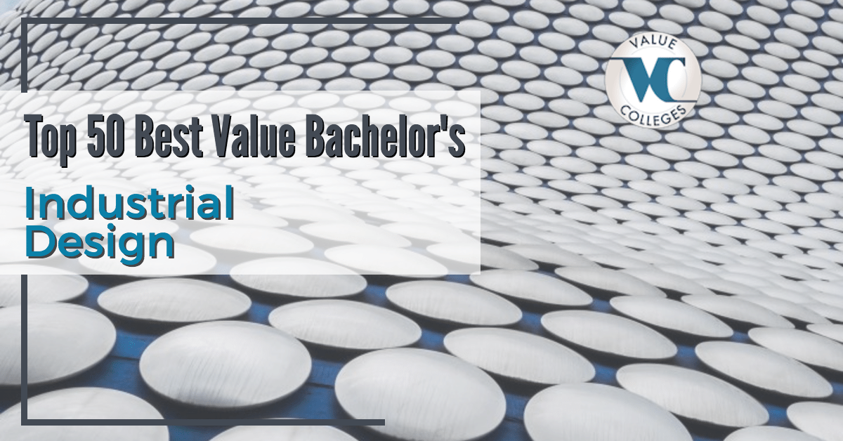 top 50 best value bachelor s in industrial design degrees 2017
